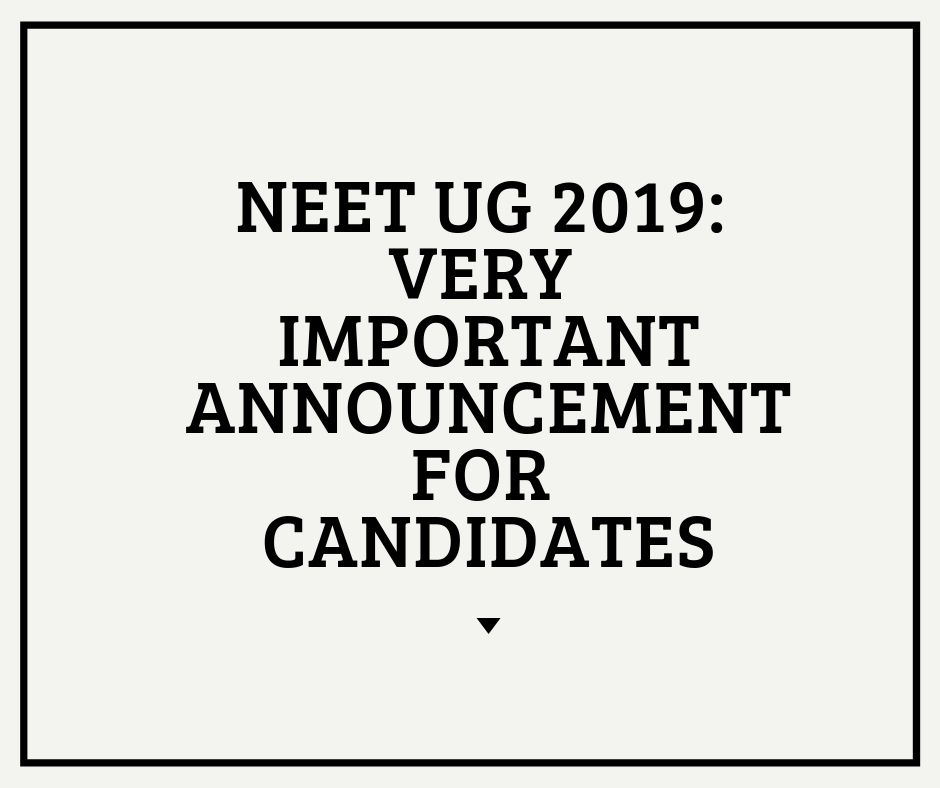 Very Important Announcement For NEET UG 2019 Candidates